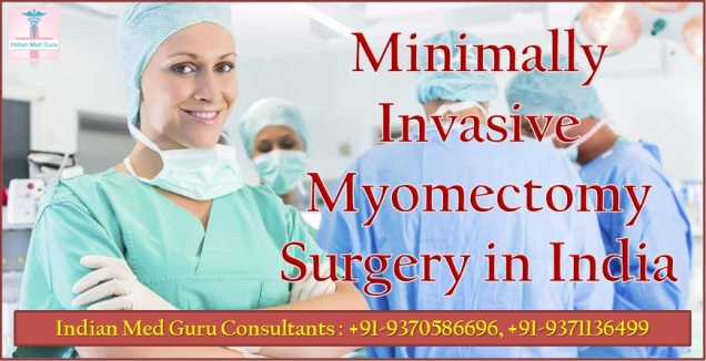 Minimally Invasive Myomectomy Surgery in India offer by IndianMedguru