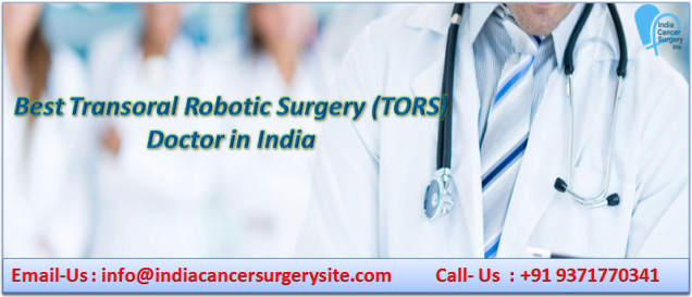 Best Transoral Robotic Surgery (TORS) Doctor in India