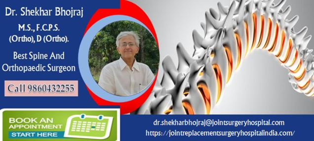 Dr.Shekhar Bhojraj Best Spine and Orthopaedic Surgeon
