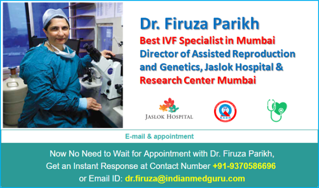 Dr. Firuza Parikh, Best infertility specialist in mumbai, Dr. Firuza parikh Best infertility specialist in mumbai, Dr. Firuza parikh Best gynaecologist at Jaslok hospital Mumbai, Best gynaecologist at Jaslok hospital Mumbai, Dr. Firuza Parikh Famous IVF specialist at jaslok hospital, Famous IVF specialist at jaslok hospital, Director of Obstetrics and Gynaecology at jaslok Mumbai, Dr. Firuza Parikh IVF specialist mumbai, Dr. Firuza Parikh IVF specialist mumbai contact number, Dr. Firuza Parikh Infertility specialist Email Address, Book an appointment with Dr. Firuza parikh,