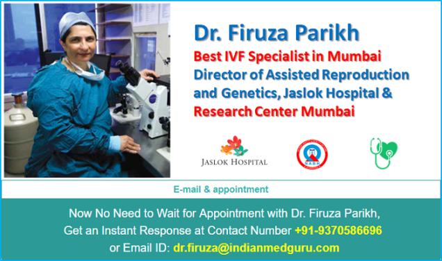 Dr. Firuza Parikh, Best infertility specialist in mumbai, Dr. Firuza parikh Best infertility specialist in mumbai, Dr. Firuza parikh Best gynaecologist at Jaslok hospital Mumbai, Best gynaecologist at Jaslok hospital Mumbai, Dr. Firuza Parikh Famous IVF specialist at jaslok hospital, Famous IVF specialist at jaslok hospital, Director of Obstetrics and Gynaecology at jaslok Mumbai, Dr. Firuza Parikh IVF specialist mumbai, Dr. Firuza Parikh IVF specialist mumbai contact number, Dr. Firuza Parikh Infertility specialist Email Address, Book an appointment with Dr. Firuza parikh,